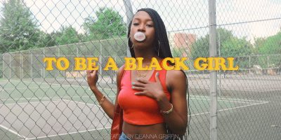 To Be A Black Girl in America by Deanna Griffin